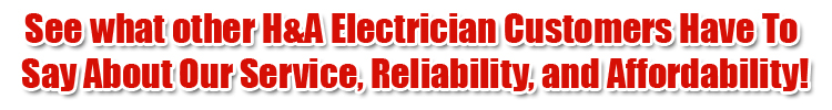 See what other H&A BrooklynElectrician Customers Have To Say About Our Service...